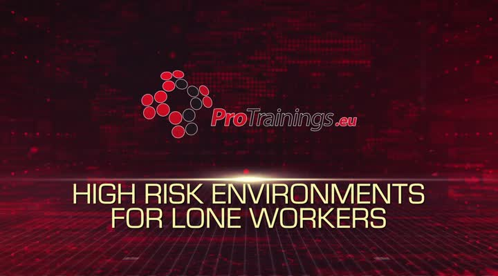 High risk environments for lone workers
