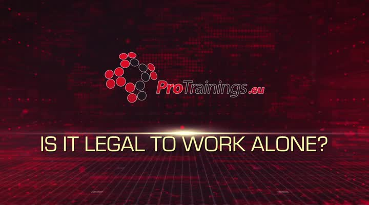 Is it legal to work alone and is it safe?
