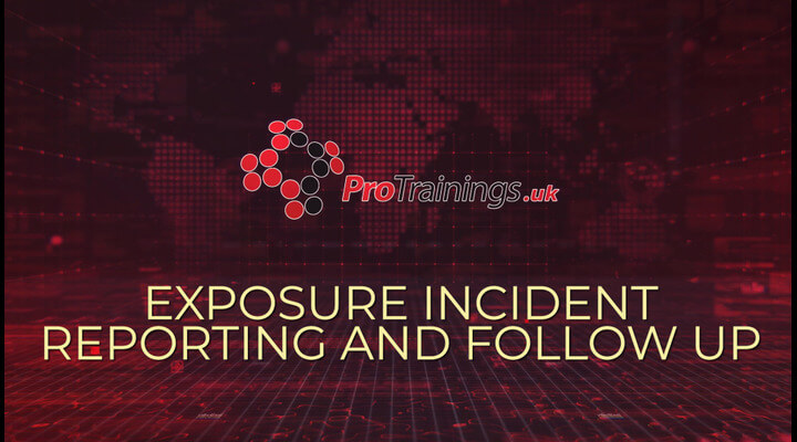 Exposure Incident, Reporting and Follow Up