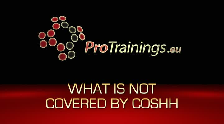 What is not covered by COSHH