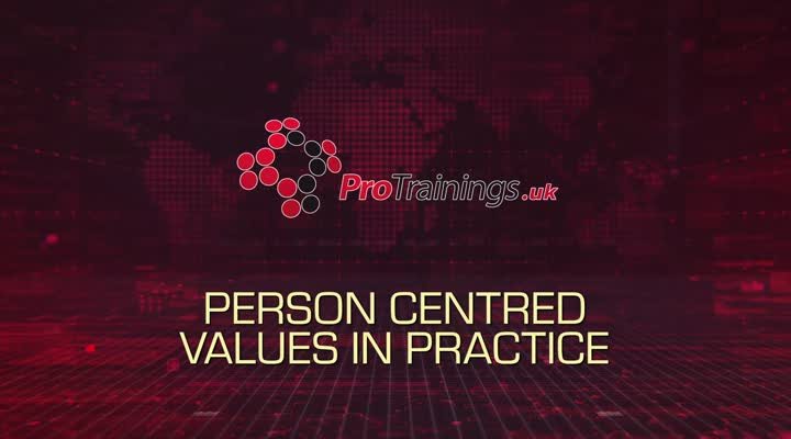 Person centred values in practice