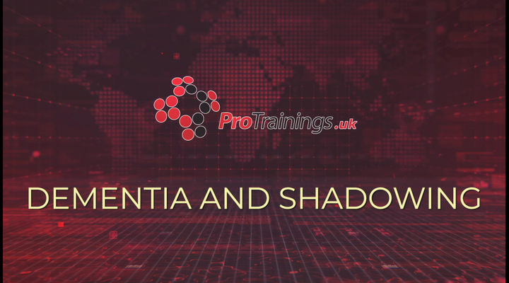 Dementia and Shadowing