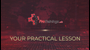 Your practical lesson