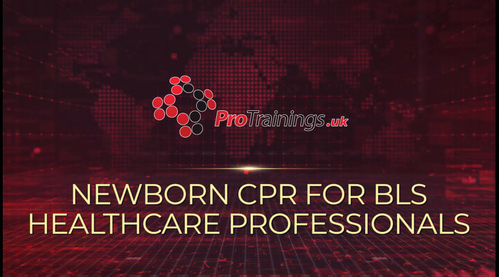 Newborn CPR for BLS Healthcare Professionals