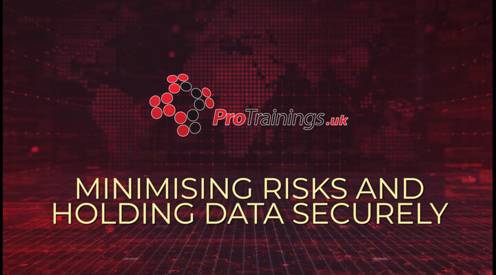 Minimising Risks and holding data securely