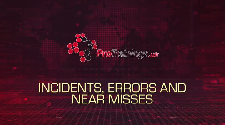 Incidents, Errors and Near Misses