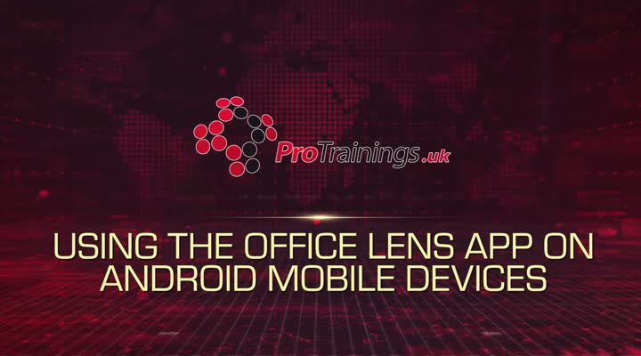 Using the Office Lens App on Android Mobile Devices