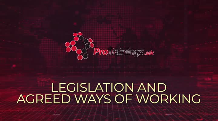 Legislation and Agreed Ways of Working