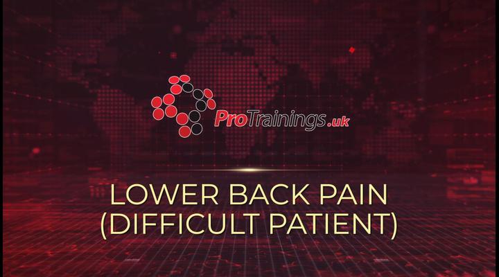 Lower back pain - Difficult patient