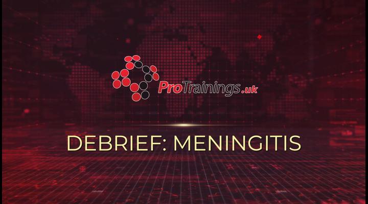 Debrief - Meningitis