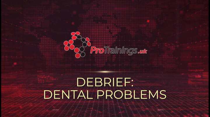 Debrief - Dental problem