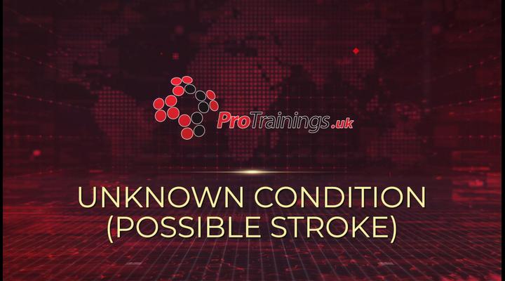Unknown condition - Possible stroke