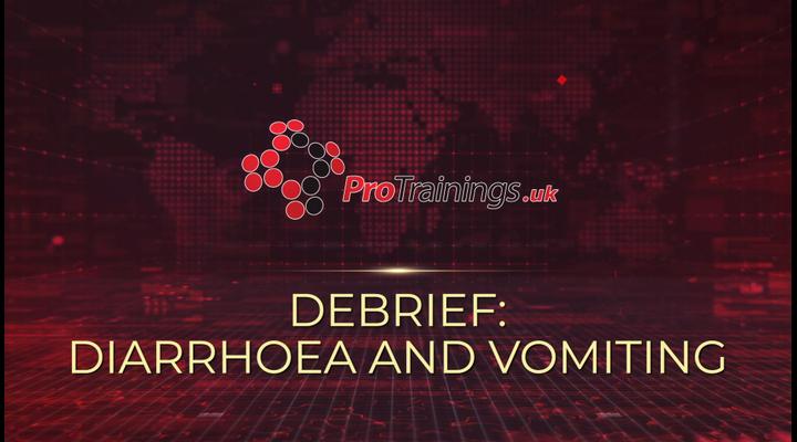 Debrief - Diarrhoea and Vomiting
