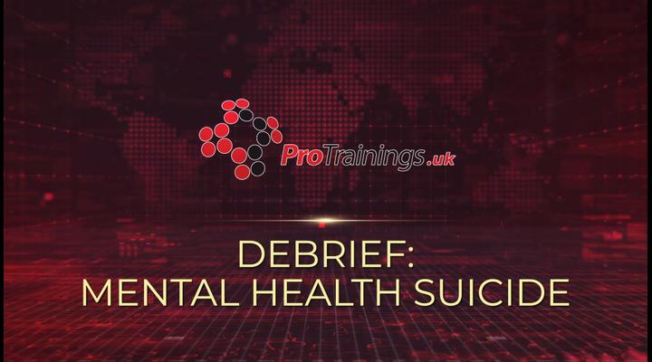 Debrief - Mental health - Potential suicide