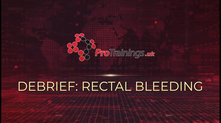 Debrief - Rectal bleeding