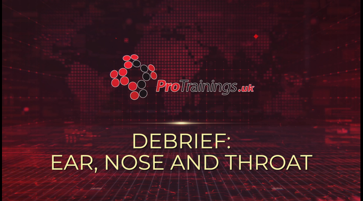Debrief - Ear, nose and throat